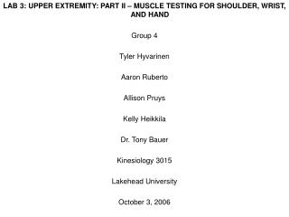 LAB 3: UPPER EXTREMITY: PART II – MUSCLE TESTING FOR SHOULDER, WRIST, AND HAND Group 4