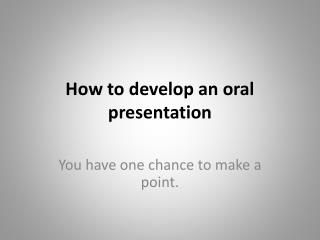 How to develop an oral  presentation