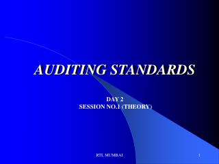 AUDITING STANDARDS DAY 2  SESSION NO.1 (THEORY)