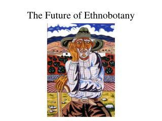 The Future of Ethnobotany