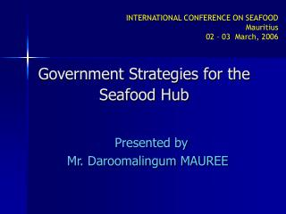 Government Strategies for the Seafood Hub