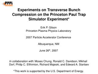 Experiments on Transverse Bunch Compression on the Princeton Paul Trap Simulator Experiment*