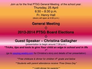 Join us for the final PTSG General Meeting  of the school year. Thursday, 25 April