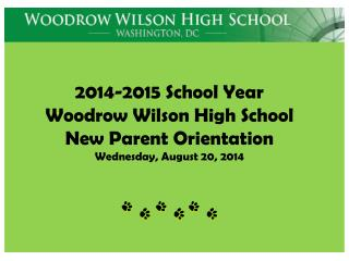 2014-2015 School Year Woodrow Wilson High School New Parent Orientation Wednesday, August 20, 2014
