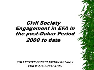 Civil Society Engagement in EFA in the post-Dakar Period 2000 to date