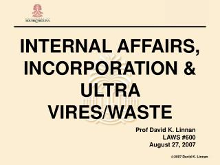 INTERNAL AFFAIRS, INCORPORATION & ULTRA VIRES/WASTE