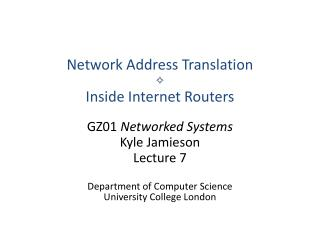 Network Address Translation ✧ Inside Internet Routers