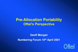 Pre-Allocation Portability Oftel's Perspective