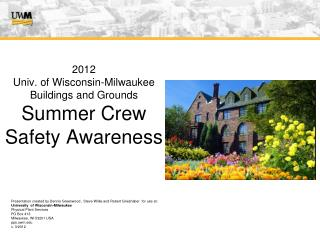 2012 Univ. of Wisconsin-Milwaukee Buildings and Grounds Summer Crew Safety Awareness