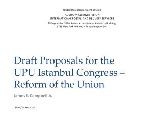 Draft Proposals for the  UPU Istanbul Congress  –  Reform of the Union