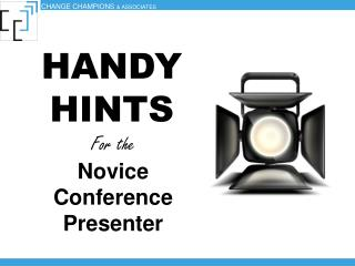 For the  Novice  Conference Presenter