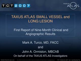 TAXUS ATLAS SMALL VESSEL and LONG LESION    First Report of Nine-Month Clinical and Angiographic Results