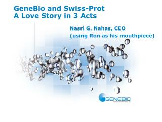 GeneBio and Swiss-Prot A Love Story in 3 Acts