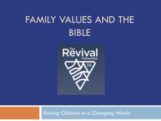 FAMILY VALUES AND THE BIBLE