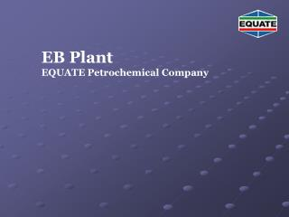 EB Plant EQUATE Petrochemical Company