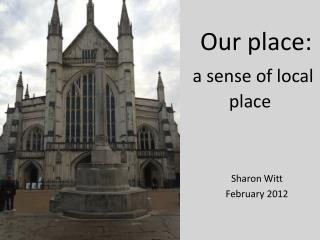 Our place:  a sense of local place