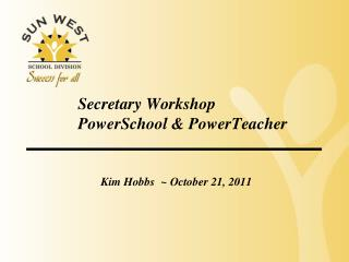 Secretary Workshop PowerSchool & PowerTeacher