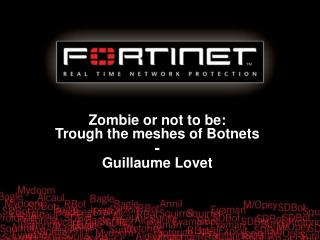 Zombie or not to be: Trough the meshes of Botnets - Guillaume Lovet
