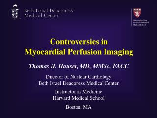 Controversies in  Myocardial Perfusion Imaging
