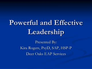 Powerful and Effective Leadership