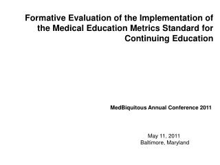MedBiquitous  Annual Conference 2011  May 11, 2011   Baltimore, Maryland