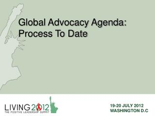Global Advocacy Agenda: Process To Date