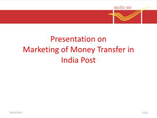 Presentation on  Marketing of Money Transfer in India Post