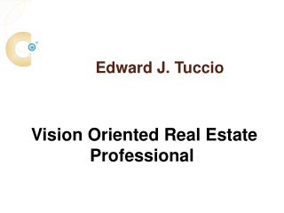 Edward J. Tuccio Is a Vision-Oriented Real Estate Profession