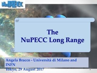 Angela Bracco - Università di Milano and INFN Tokyo, 29 August 2017