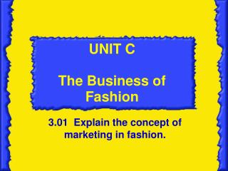 UNIT C The Business of Fashion