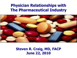 Physician Relationships with  The Pharmaceutical Industry