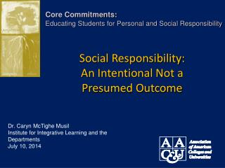 Social  Responsibility:  An Intentional Not a Presumed Outcome