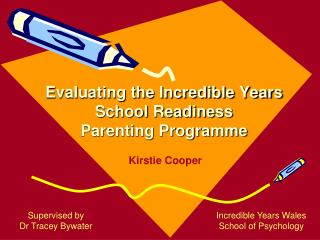 Evaluating the Incredible Years  School Readiness  Parenting Programme