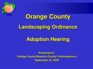 Orange County Landscaping Ordinance Adoption Hearing