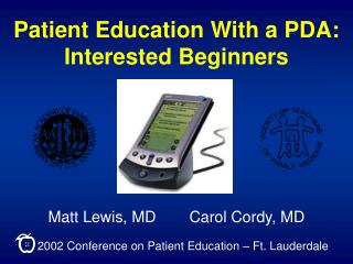 Patient Education With a PDA: Interested Beginners