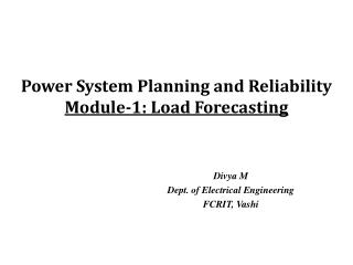 Power System Planning and Reliability Module-1: Load  Forecasting