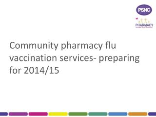 Community pharmacy flu vaccination services- preparing for 2014/15