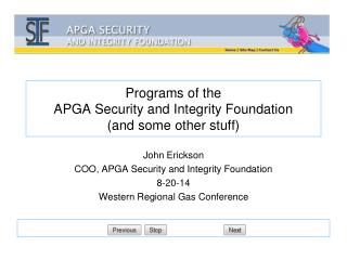 Programs of the  APGA Security and Integrity Foundation (and some other stuff)