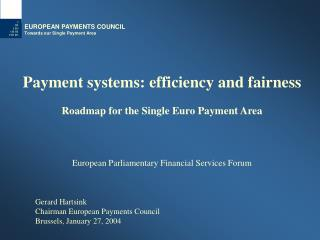EUROPEAN PAYMENTS COUNCIL Towards our Single Payment Area