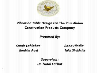 Vibration Table Design For  The Palestinian Construction Products Company  Prepared By: