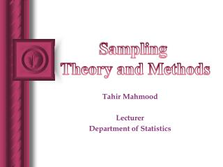 Tahir Mahmood Lecturer Department of Statistics