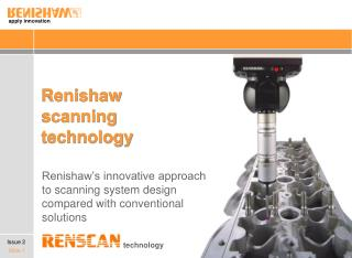 Renishaw  scanning  technology