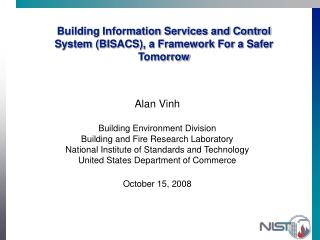 Building Information Services and Control System (BISACS), a Framework For a Safer Tomorrow