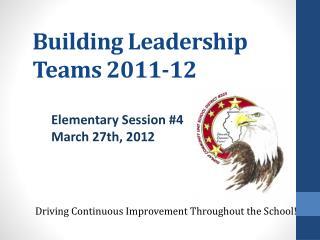 Building Leadership Teams 2011-12
