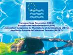 European Spas Association ESPA Europ ischer Heilb derverband EHV  Association Europ enne du Thermalisme et du Climatisme