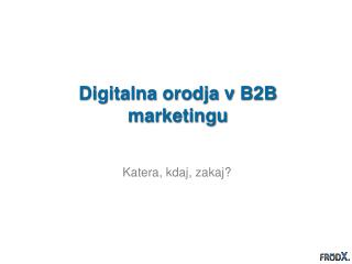 Digitalna orodja  v B2B  marketingu