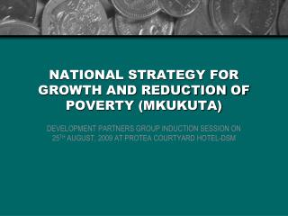 NATIONAL STRATEGY FOR GROWTH AND REDUCTION OF POVERTY (MKUKUTA)