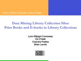 Data Mining Library Collection Silos:  Print Books and E-books in Library Collections