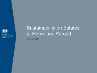 Sustainability on Estates at Home and Abroad