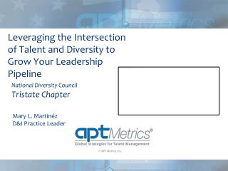 Leveraging  the Intersection  of  Talent and Diversity to  Grow  Your Leadership  Pipeline